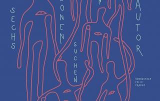 """Plakat für """"Sechs Personen suchen einen Autor"""" von Anne Genkel"""