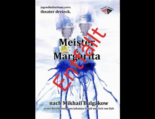 Abgesagt: Aufführungen Meister und Margarita